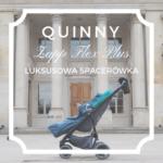 Quinny Zapp Flex Plus - luksusowa spacerówka