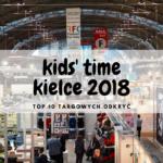 Kids' Time Kielce 2018 - TOP 10 TARGOWYCH ODKRYĆ
