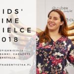 Kids' Time Kielce 2018- najpiękniejsze zabawki, gadżety i tekstylia