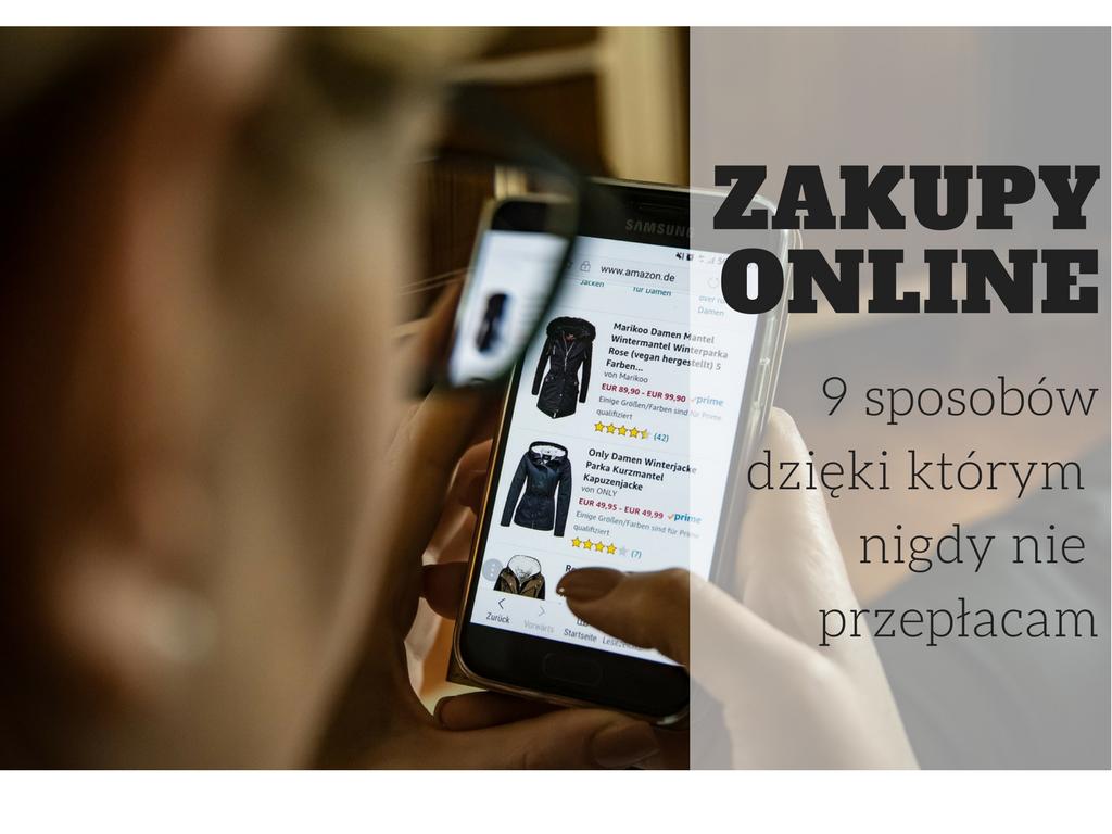 Zakupy online - 9 sposobów dzięki którym nigdy nie przepłacam!