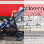 Wiosenna nowość Jole Litetrax v.2! Zabierz wózek do domu na testy!