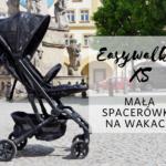 Easywalker XS - mała spacerówka na wakacje