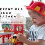 Prezent dla małego strażaka - mini wpis na Dzień Dziecka