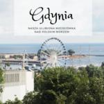 Gdynia - nasza ulubiona miejscówka nad polskim morzem