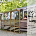 Rodzinne wakacje na campingu - wyjazd z Eurocamp i Roan Holidays