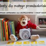 Gadżety dla małego przedszkolaka - nietypowa wyprawka dla najmłodszych i całej rodziny!