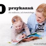 10 przykazań dla rodziców, od stomatologa