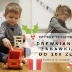 Inspiracje prezentowe - drewniane zabawki do 100 zł. Poznajcie Joueco!