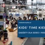 Kids' Time 2020 - gadżety dla dzieci i rodziców