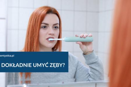 jak myć zęby