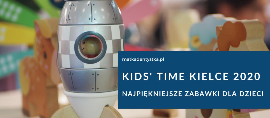 KIDS' time kielce 2020 najpiekniejsze zabawki dla dzieci